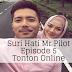 Suri Hati Mr Pilot Episode 5 (Episode 1 - 16)