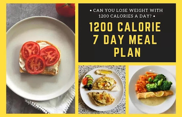 1200 Calorie 7 Day Meal Plan - Can You Lose Weight With 1200 Calories a Day?