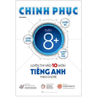 Chinh Phục Luyện Thi Vào Lớp 10 Môn Tiếng Anh Theo Chủ Đề ebook PDF-EPUB-AWZ3-PRC-MOBI