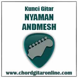 A                 D   Lama sudah ku menanti A                     D   Banyak cinta datang Kunci Gitar ANDMESH - NYAMAN (Original Chord)