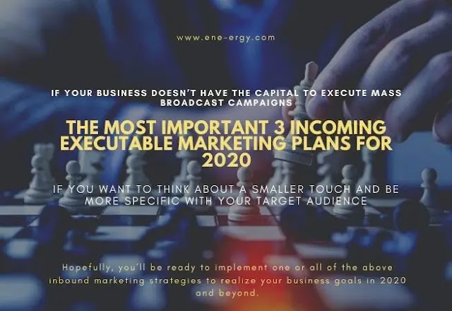 The most important 3 incoming executable marketing plans for 2020