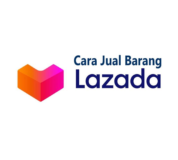 Cara nak jual barang menerusi Lazada