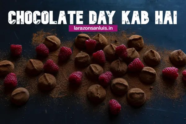 9 feb ko kya hai: Chocolate day kab hai 2021