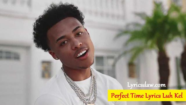 Luh Kel Perfect Time Lyrics