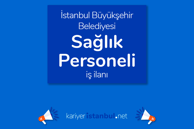İstanbul Büyükşehir Belediyesi, engelli sağlık personeli alımı yapacak. İBB iş ilanına kimler başvurabilir? Detaylar kariyeristanbul.net'te!