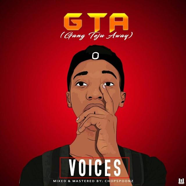MUSIC: VOICES- GTA( gang teju away)