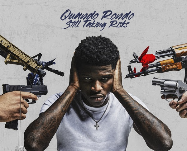 Album Stream: Quando Rondo - Still Taking Risks