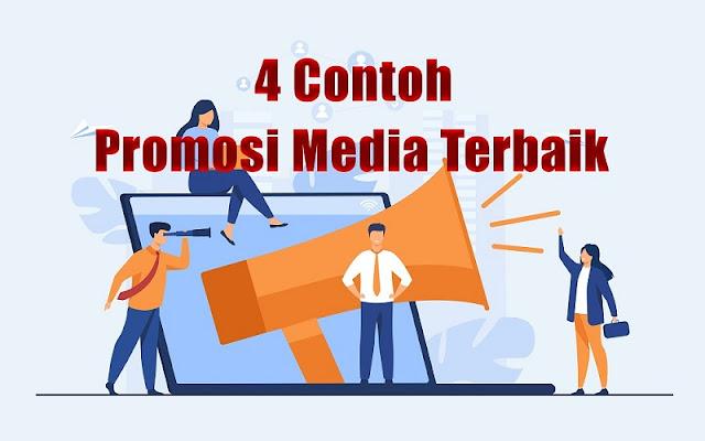4 Contoh Promosi Media Terbaik