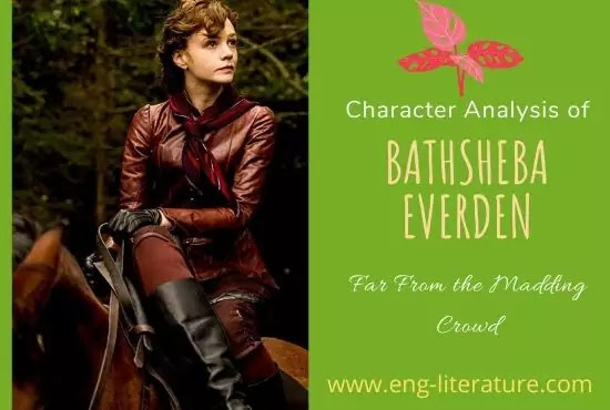 Character and Role of Bathsheba Everden in Hardy's Far From The Madding Crowd