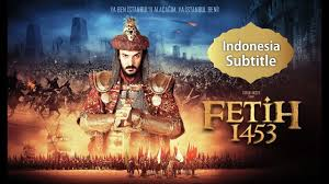 Nonton Film Fetih 1453 - Sultan Muhammad Al Fatih