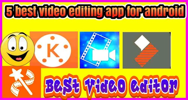 5 best video editing app for android