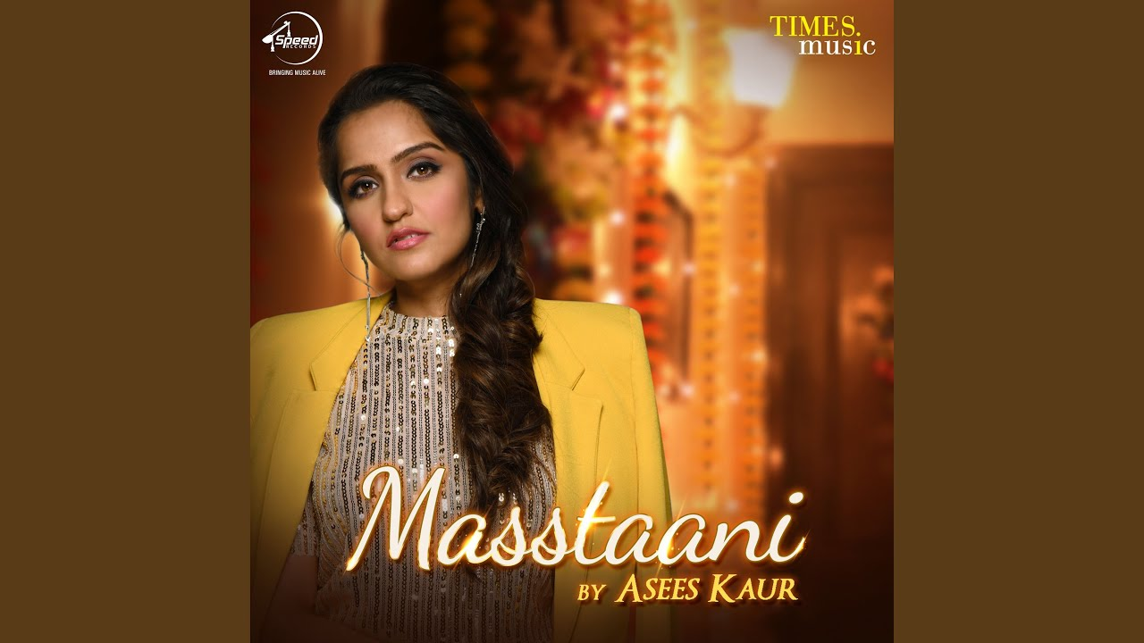 Masstaani Lyrics Asees Kaur