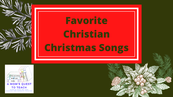 Text: Favorite Christian Christmas Songs; logo of A Mom's Quest to Teach; background pine tree clip art