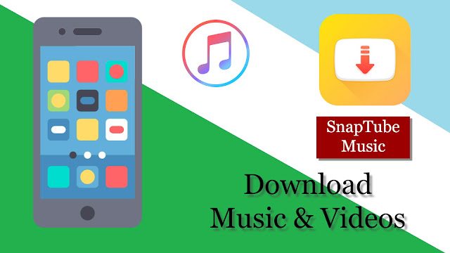 SnapTube APK - Free Video and Music Downloader