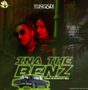 [ MUSIC] : Yung6ix - Ina The Benz