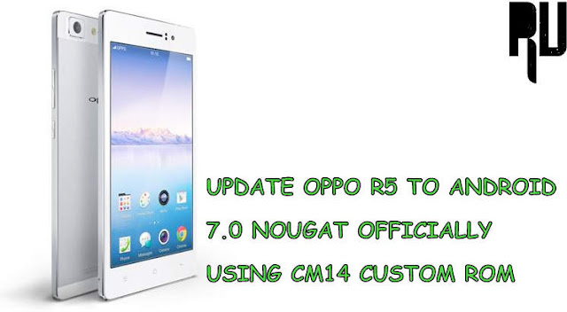 Upgrade-oppo-r5-to-android-7.0-nougat
