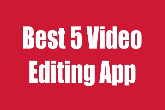 Best 5 Video Editing App। बेस्ट वीडियो एडटिंग ऐप