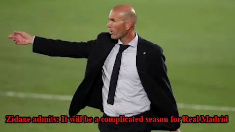 Zidane admits: It will be a complicated season for Real Madrid