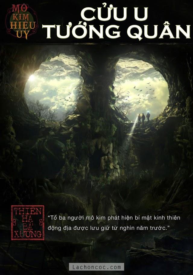 [Free][Tiểu Thuyết Trộm Mộ] Mô Kim Hiệu Úy Cửu U Tướng Quân- Thiên Hạ Bá Xướng (Bản full đã chỉnh sửa + Ebook)