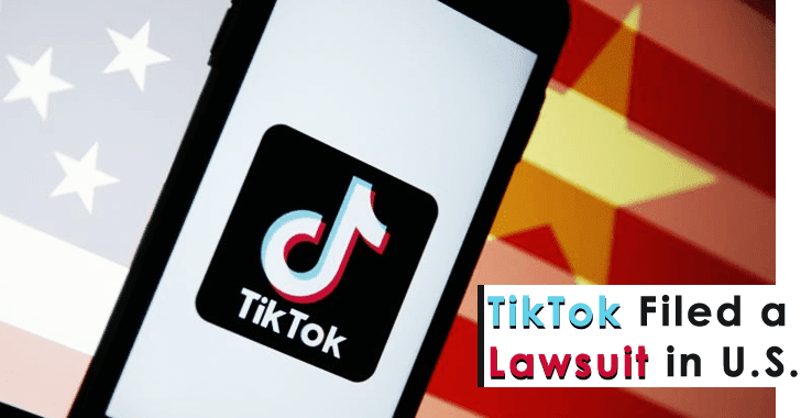 """TikTok Filed a Lawsuit in U.S. """"China Gov Never Asked us for Any Users Data"""" – TikTok Security Chief"""