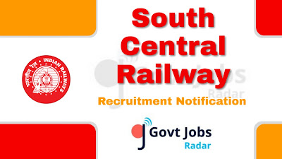 South Central Railway Recruitment Notification, govt jobs in India, central govt jobs, latest South Central Railway Recruitment Notification  update