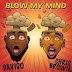 Davido ft Chrisbrown-Blow my mind mp3