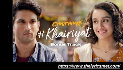 Khairiyat Song Lyrics | Chhichhor  | Sushant, Shraddha | Pritam, Amitabh B | Arijit Singh