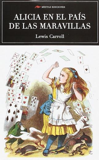 Alicia en el País de las Maravillas, de Lewis Carrol.