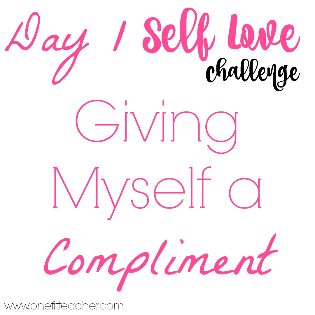 Day 1 Self Love Challenge
