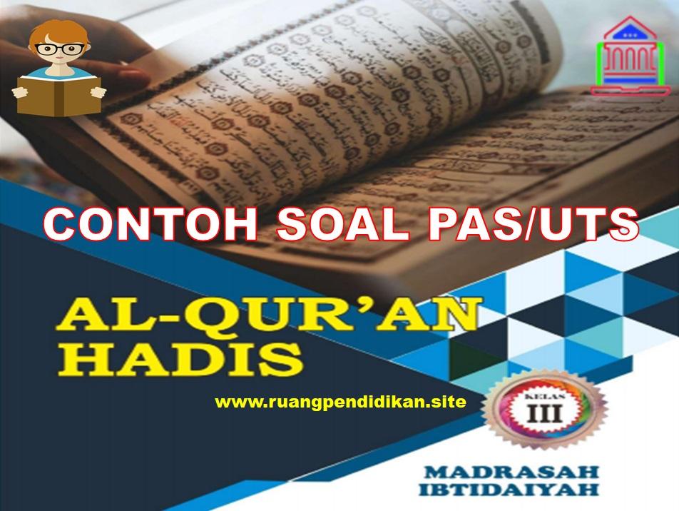Soal PAS/UAS Qur'an Hadis  Kelas 3 SD/MI