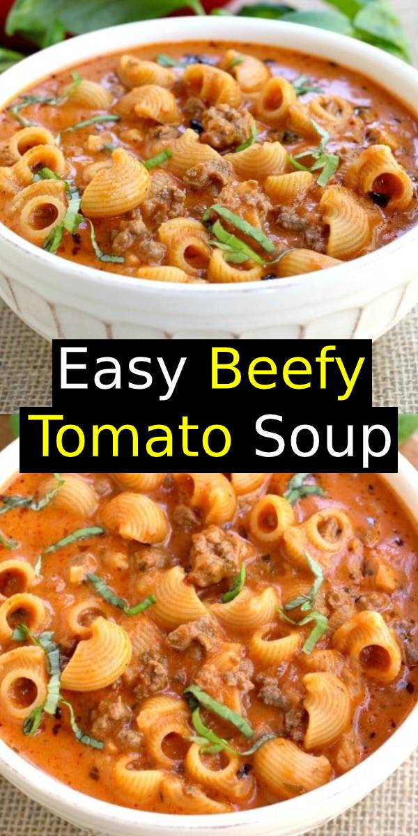 Easy Beefy Tomato Soup Recipe | Beefy Tomato Soup is an easy and totally comforting soup dinner the whole family will love! This Beefy Tomato Soup is one of our most popular soup recipes! It's not only super delicious, but it's an easy soup recipe that can be made on busy nights! #bestsoup #soup #beef #maindish #pasta #dinner
