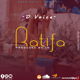 Audio |  D Voice - Ratifa| Download Mp3