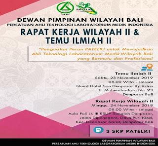 RAKERWIL II & TEMU ILMIAH II PATELKI DPW BALI 2019 | Penguatan Peran PATELKI untuk Mewujudkan Ahli Teknologi Laboratorium Medik Wilayah Bali yang Bermutu dan Profesional
