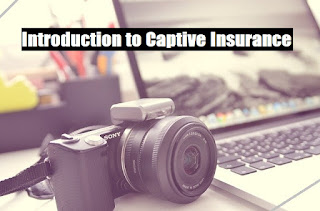Introduction to Captive Insurance