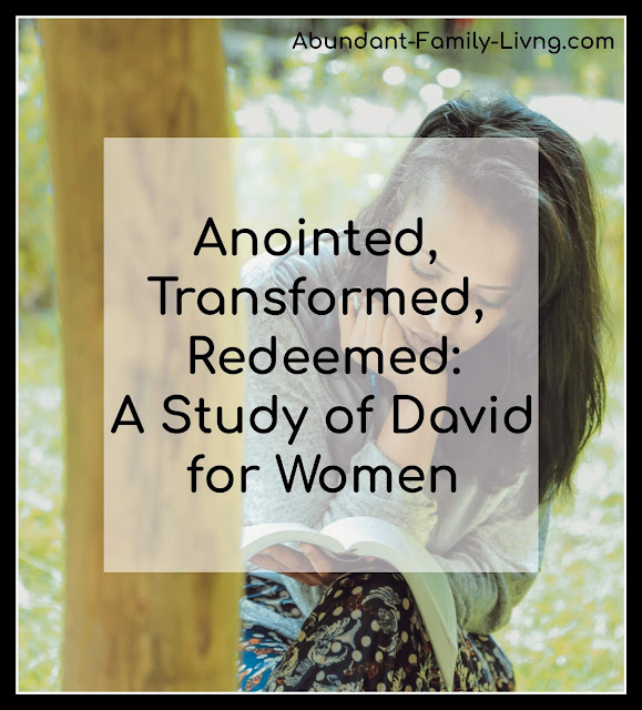 https://www.abundant-family-living.com/2016/08/anointed-transformed-redeemed-bible-study.html