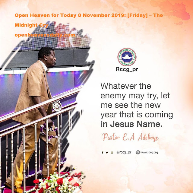 Open Heaven for Today 8 November 2019  – The Midnight Cry