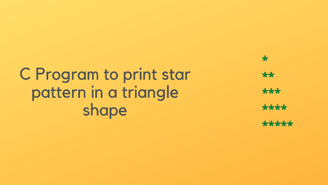 C Program to print star patterns in a triangle shape