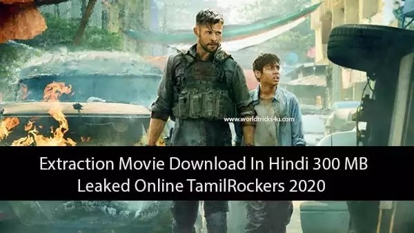 Extraction 2020 Movie Trailer in Hindi, Extraction movie download in hindi 300mb Leaked Online by TamilRockers 2020, Extraction Movie Download Filmyzilla Leaked Online in HD Quality