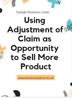 How to write letter using adjustment of the claim as an opportunity to sell more product
