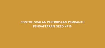 Contoh Soalan Peperiksaan Pembantu Pendaftaran KP19