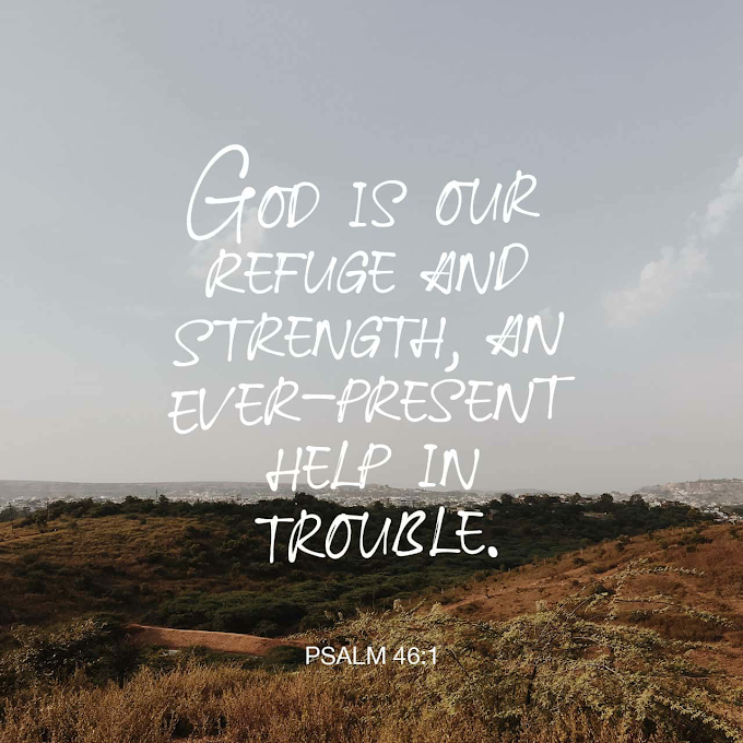 The Bible Verses: God is our refuge and strength