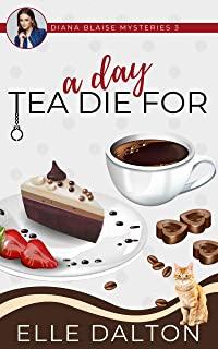 A Day Tea Die For Elle Dalton