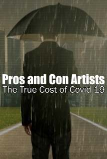 Pros and Con Artists The True Cost of Covid 19 2021