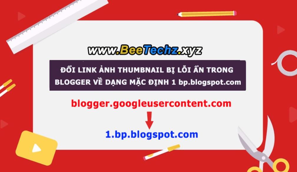 Thủ thuật đổi link ảnh Thumbnail bị lỗi ẩn trong blogger về dạng mặc định 1 bp blogspot com
