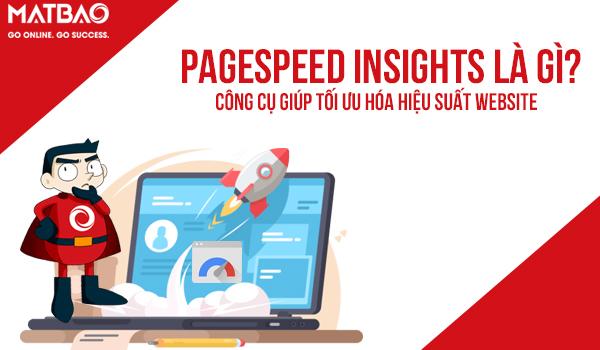 Pagespeed Insights là gì? Công cụ giúp tối ưu hóa hiệu suất Website