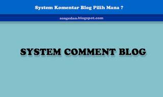 System Komentar Blog Pilih Mana ?