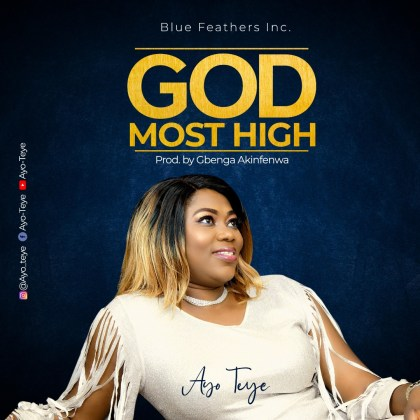 Audio: Ayo Teye – God Most High