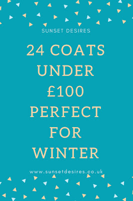 http://www.sunsetdesires.co.uk/2017/11/24-coats-under-100-perfect-for-winter.html