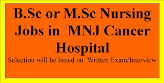 B.Sc or M.Sc Nursing Jobs in  MNJ Cancer Hospital