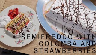 Semifreddo Colomba fragole ricetta